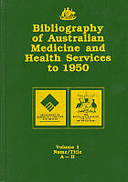 Bibliography of Australian Medicine and Health Services to 1950