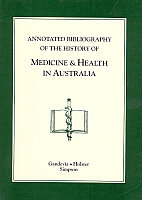 Annotated Bibliography of the History of Medicine and Health in Australia